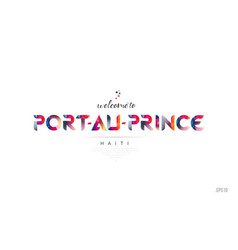 Welcome to port au prince haiti card and letter vector