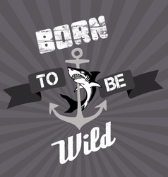 Born to be Wild Old style vector image
