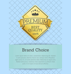 brand choice best quality 100 golden label premium vector image