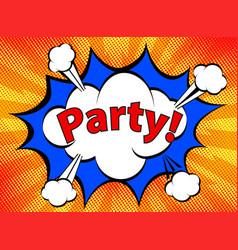 pop art retro comic icon party in speech bubble vector image