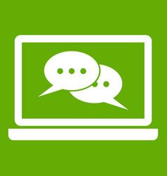 speech bubbles on laptop screen icon green vector image