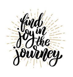 Find joy in the journey hand drawn motivation vector