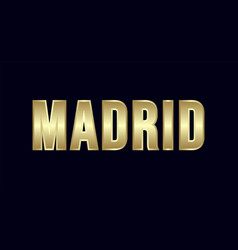 Madrid city typography design greetings for vector