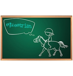 A blackboard with a drawing of an equestrian vector image vector image