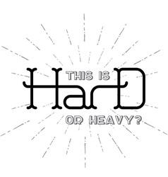 Hard - original lettering vector