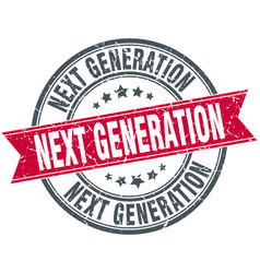 Next generation round grunge ribbon stamp vector