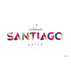 Welcome to santiago chile card and letter design vector