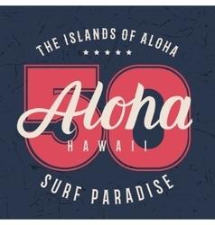 Aloha hawaii lettering typography t-shirt vector image