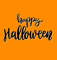 happy halloween hand drawn lettering phrase vector image