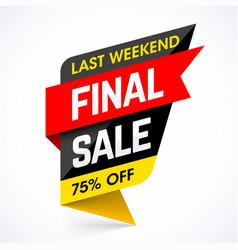 last weekend final sale banner vector image