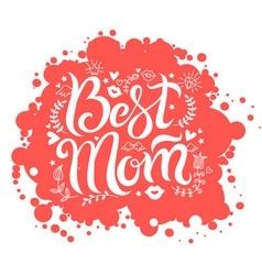 Lettering best mom on red spot background vector