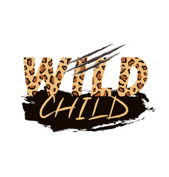 with wild child slogan with leopard skin and vector image