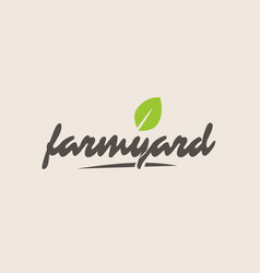 Farmyard word or text with green leaf handwritten vector