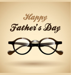 happy fathers day with glasses style vector image