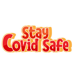 stay covid19 safe font in cartoon style isolated vector image