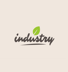 Industry word or text with green leaf handwritten vector