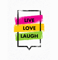 live love laugh inspiring creative motivation vector image