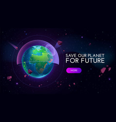 Save our planet for future banner with earth globe vector