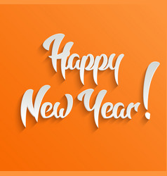 Happy New Year 3d Calligraphic Text with Shadow vector image vector image