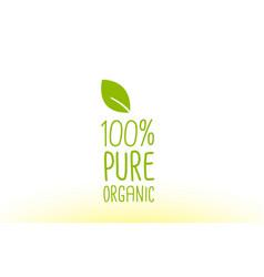 100 pure organic green leaf text concept logo vector