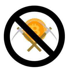 Ban on mining cryptocurrency bitcoin of symbol vector