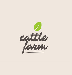Cattle farm word or text with green leaf vector