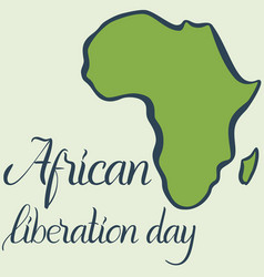 Inscription african liberation day and map of the vector