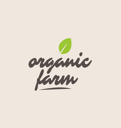 Organic farm word or text with green leaf vector