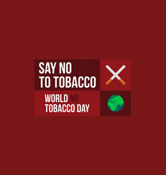 Say no tobacco day background vector