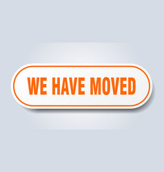 We have moved sign we have moved rounded orange vector