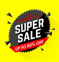 weekend super sale banner vector image