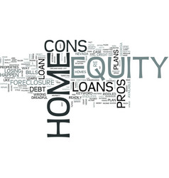 Z home equity loans pros and cons text word cloud vector