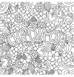 Cha-cha-cha zen tangle doodle background with vector