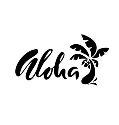 Hand drawn phrase aloha lettering design vector