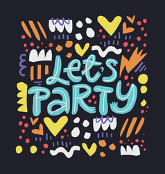 lets party handwritten lettering vector image