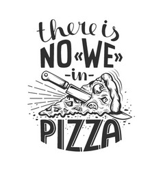 Lettering quote pizza vector