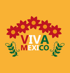 viva mexico lettering flowers leaves decoration vector image