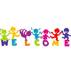 with word WELCOME and happy children vector image