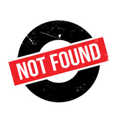 not found rubber stamp vector image