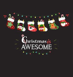christmas is awesome stockings holiday lights vector image