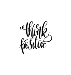 think positive - hand written lettering positive vector image