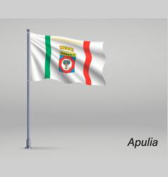 Waving flag apulia - region italy on vector