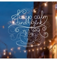 Cup handwritten words Keep Calm and Drink Tea vector image