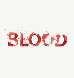 Inscription blood in terrible bloody letters vector