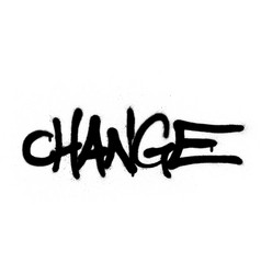 Graffiti change word sprayed in black over white vector