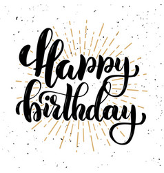happy birthday hand drawn motivation lettering vector image