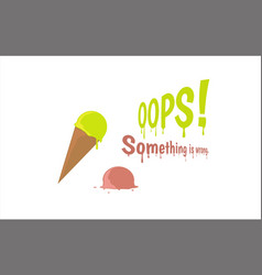 oops error page with melting ice cream vector image vector image