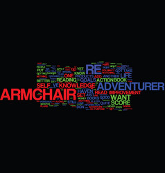 Are you just an armchair adventurer text vector