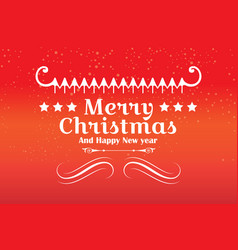 happy merry christmas and happy new year design vector image