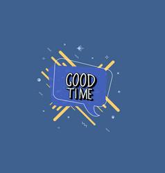 good time handwritten lettering vector image